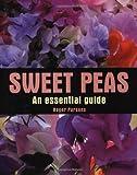 Sweet Peas: An Essential Guide