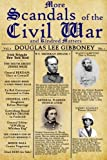 img - for More Scandals of the Civil War: And Kindred Matters by Douglas Lee Gibboney (2013-05-19) book / textbook / text book