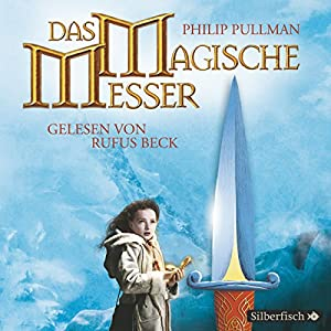 Das magische Messer (His Dark Materials 2) Hörbuch