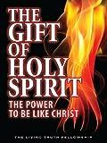 The Gift of Holy Spirit, John A. Lynn and Mark H. Graeser, 0984837434