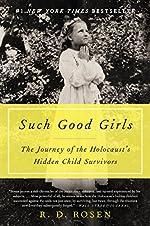 Such Good Girls: The Journey of the Holocaust's Hidden Child Survivors