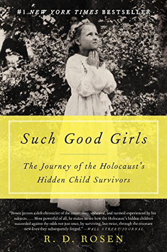 - Such Good Girls: The Journey of the Holocaust's Hidden Child Survivors