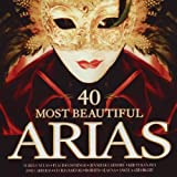 Music : 40 Most Beautiful Arias (2cd) by 40 Most Beautiful Arias (2008-03-25)