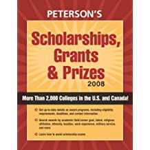 Scholarships, Grants & Prizes 2008 (Peterson's Scholarships, Grants & Prizes)