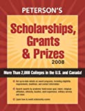 Scholarships, Grants and Prizes 2008, Peterson's Guides Staff, 0768924804