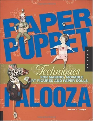 Puppet Marionette Art (Paper Puppet Palooza: Techniques for Making Moveable Art Figures and Paper Dolls)