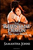 The Repentant Demon Trilogy, Book 3, Samantha Johns, 1494752506
