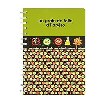 Cahier à Recettes de Cuisine GRAIN DE FOLIE A L\'APÉRO Vert - Dlp ...