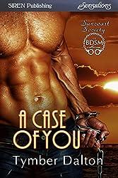 A Case of You [Suncoast Society] (Siren Publishing Sensations)