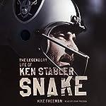 Snake: The Legendary Life of Ken Stabler | Mike Freeman
