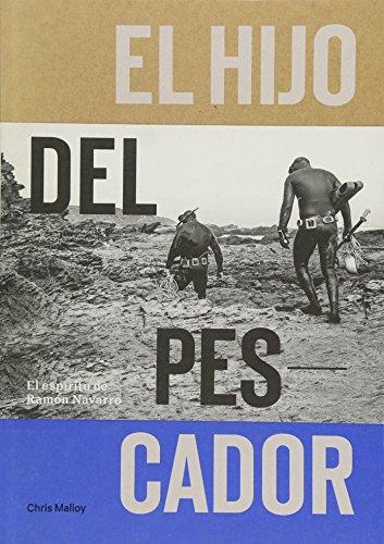 El Hijo Del Pescador: El Espiritu de Ramon Navarro (Spanish Edition) [Chris Malloy - Ramon Navarro - Josh Berry - Gerry Lopez] (Tapa Blanda)