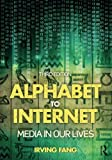 img - for Alphabet to Internet: Media in Our Lives book / textbook / text book