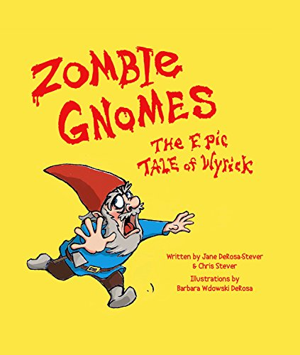 Zombie Gnomes: The Epic Tale of Wyrick