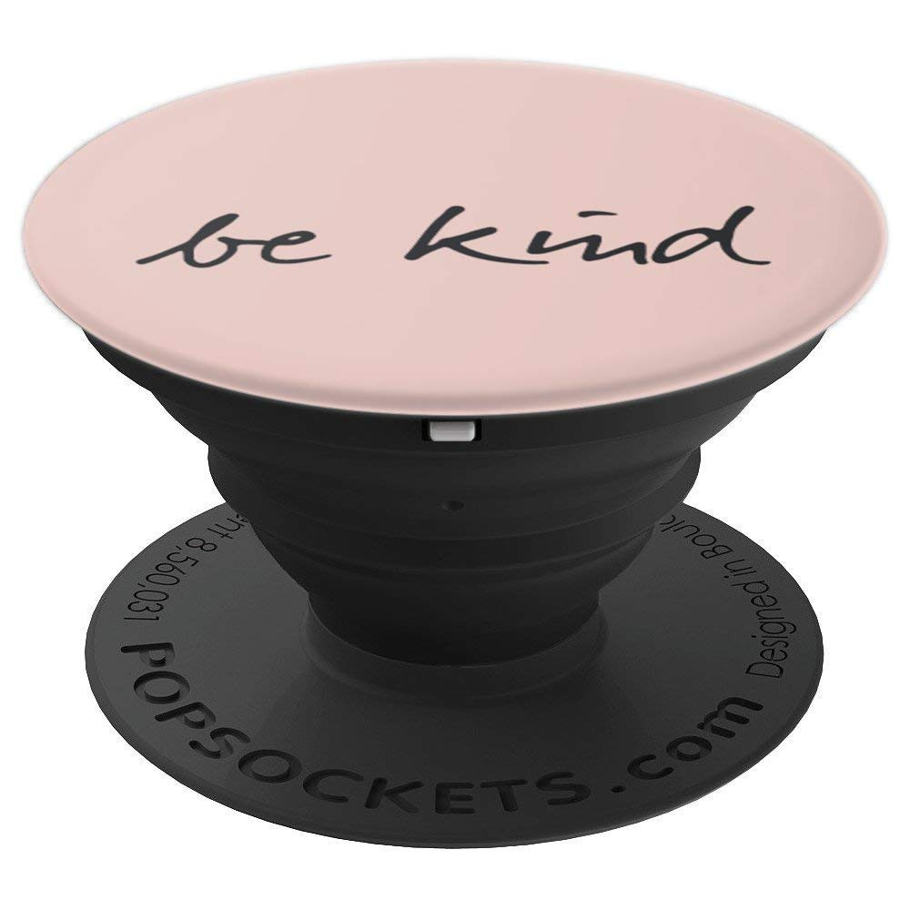 Rose-Pink Pop-Socket - Be-Kind Quote - PopSockets Grip and Stand for Phones and Tablets by 838 Grips - INSPIRATIONAL VIBES Collection