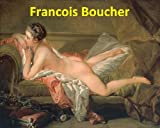 71 Color Paintings of Francois (François) Boucher - French Rococo Painter (September 29, 1703 - May 30, 1770)