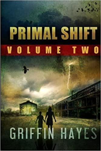 Primal Shift: Part 1: A Post Apocalyptic Thriller