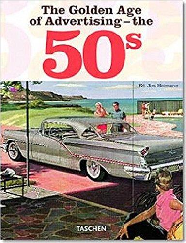 The Golden Age Of Advertising   The 50s   TASCHEN 25 Jubiläumsausgabe