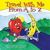 Travel With Me From A to Z, Carolwa Dorsett, 1886057869