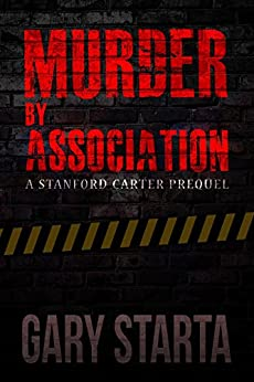 Murder By Association: A Stanford Carter Prequel (Stanford Carter Murder Mystery Book 2) by [Starta, Gary]
