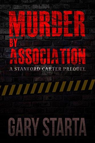 Book: Murder By Association - A Stanford Carter Prequel (Stanford Carter Murder Mystery Book 2) by Gary Starta