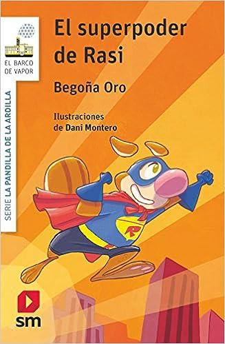 El superpoder de Rasi (El Barco de Vapor Blanca): Amazon.es: Begoña Oro Pradera, Dani Montero : Libros