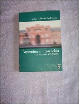 Book Argentina En Transicion: La Recesion 1998-2000 (Spanish Edition)