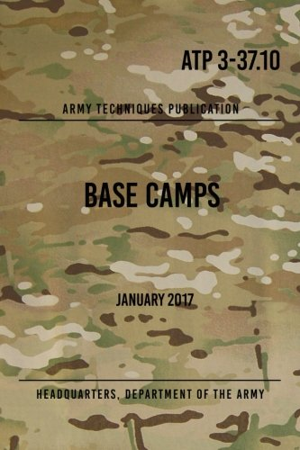 ATP 3-37.10 Base Camps: January 2017 pdf