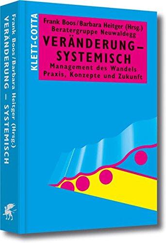 Veränderung - systemisch: Management des Wandels. Praxis, Konzepte und Zukunft (Systemisches Management) Gebundenes Buch – 1. Oktober 2008 Frank Boos Barbara Heitger Schäffer Poeschel 3791030043
