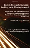 English Corpus Linguistics : Papers from the 30th International Conference on English Language Research on Computerized Corpora (ICAME 30). Lancaster, UK, 27-31 May 2009. : Looking back, Moving Forward, , 9042034661