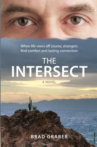 The Intersect: When life veers off course, strangers find comfort and lasting connection pdf epub