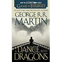 A Dance with Dragons (HBO Tie-in Edition): A Song of Ice and Fire: Book Five: A Novel by Martin, George R. R. (2015) Mass Market Paperback