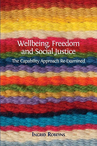 Wellbeing, Freedom and Social Justice: The Capability Approach Re-Examined ()