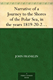 Narrative of a Journey to the Shores of the Polar Sea, in the years 1819-20-21-22, Volume 2 (English Edition)