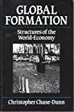 Global Formation : Structures of the World Economy, Chase-Dunn, Christopher K., 1557862737