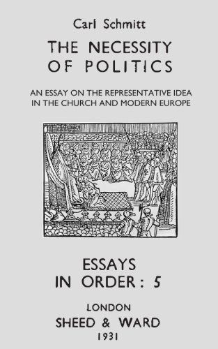 The Necessity of Politics: An Essay on the Representative Idea in the Church and Modern Europe (Essays in Order) (Volume 5) ebook