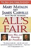 All's Fair: Love, War and Running for President
