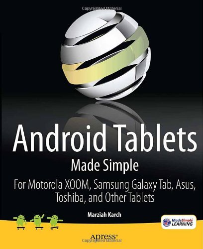 [PDF] Android Tablets Made Simple: For Motorola XOOM, Samsung Galaxy Tab, Asus, Toshiba and Other Tablets Free Download | Publisher : Apress | Category : Computers & Internet | ISBN 10 : 143023671X | ISBN 13 : 9781430236719