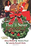A Christmas They'll Never Forget, Aleya Mishell and LaTarsha Russell-Hicks, 1494813262