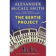 The Bertie Project: A 44 Scotland Street Novel