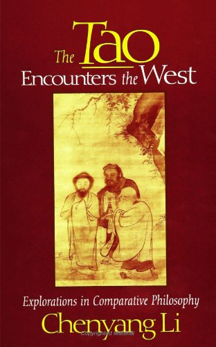 The Tao Encounters the West: Explorations in Comparative Philosophy (S U N Y Series in Chinese Philosophy and Culture) (