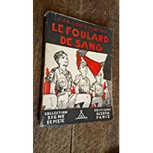 Le foulard de sang - Jean-Louis Foncine - illustrations de Pierre Joubert - collection signe de piste