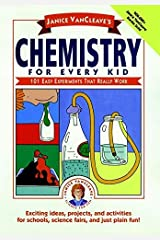 Janice VanCleave's Chemistry for Every Kid: 101 Easy Experiments that Really Work (Science for Every Kid Series Book 133) Kindle Edition