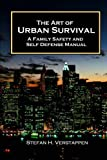 The Art of Urban Survival, a Family Safety and Self Defense Manual, Stefan Verstappen, 0986951501