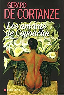 Les amants de Coyoacan, Cortanze, Gérard de