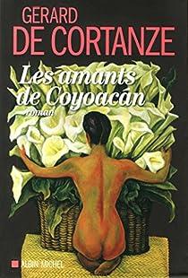 Les amants de Coyoacan par Cortanze