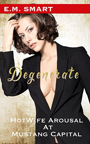 DEGENERATE HOTWIFE AROUSAL MUSTANG CAPITAL ebook product image