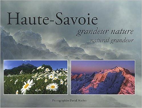 En ligne téléchargement gratuit Haute-Savoie : Grandeur nature, édition bilingue français-anglais epub, pdf