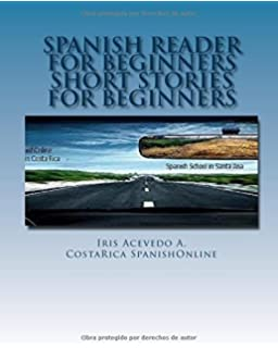 Spanish Reader for Beginners: Spanish Short Stories: Volume 1 (Spanish Reader for Beginners