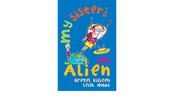 my sister s an alien hobbs leigh killeen gretel