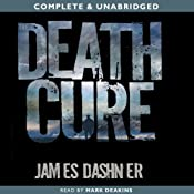 The Death Cure: The Maze Runner, Book 3   James Dashner